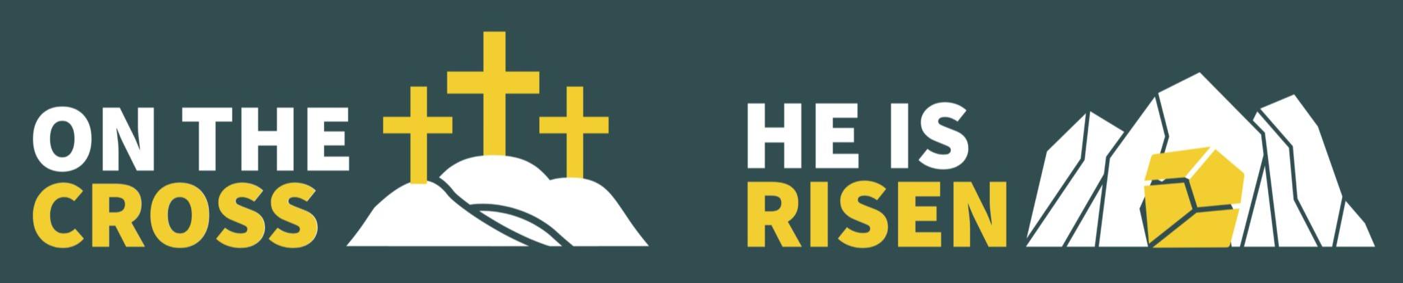 On The Cross & He Is Risen