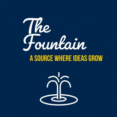 The Fountain: A source where ideas grow
